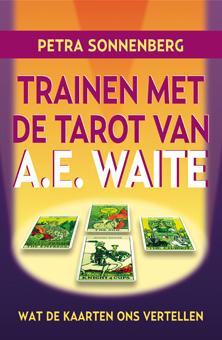 SONNENBERG - Trainen met de tarot van A.E. Waite