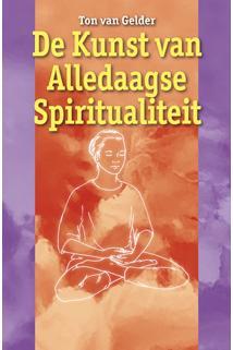 De Kunst van Alledaagse Spiritualiteit
